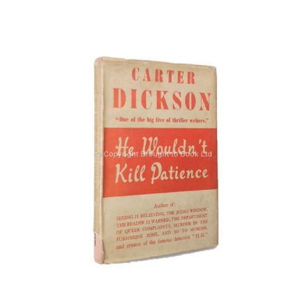 He Wouldn't Kill Patience by Carter Dickson First Edition Heinemann 1944